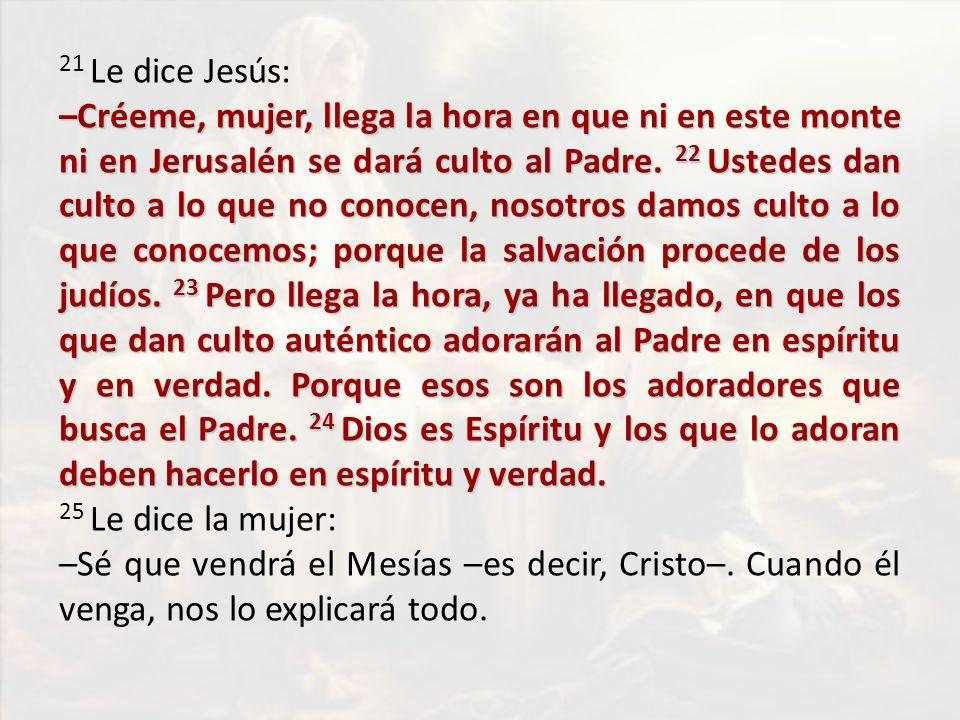 21 Le dice Jesús:
