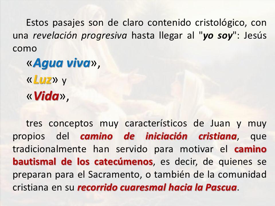 «Agua viva», «Luz» y «Vida»,
