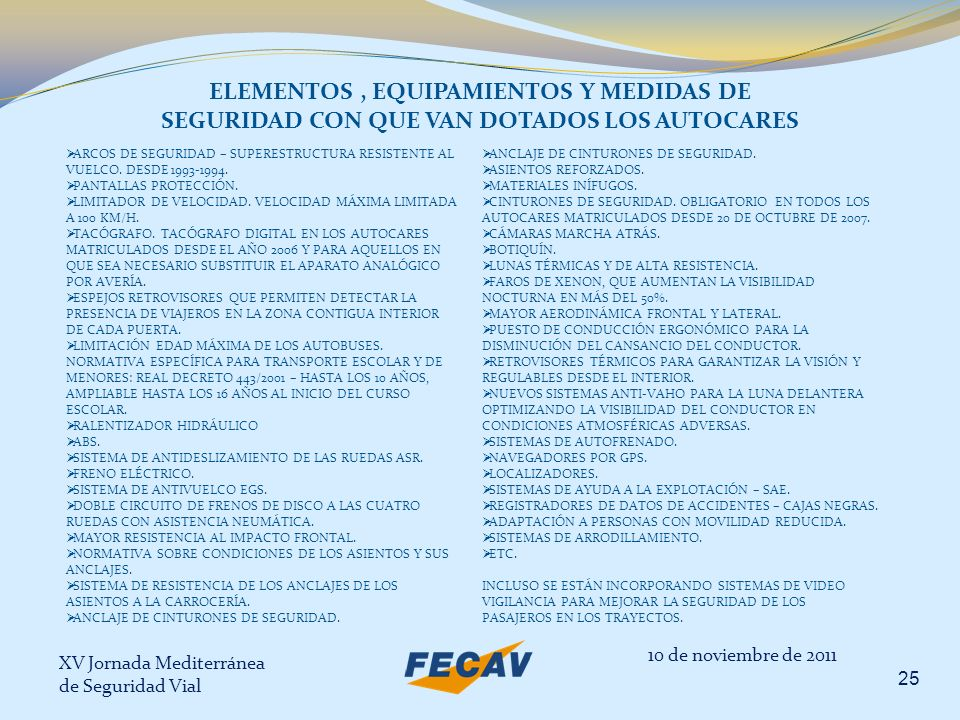 ELEMENTOS , EQUIPAMIENTOS Y MEDIDAS DE SEGURIDAD CON QUE VAN DOTADOS LOS AUTOCARES