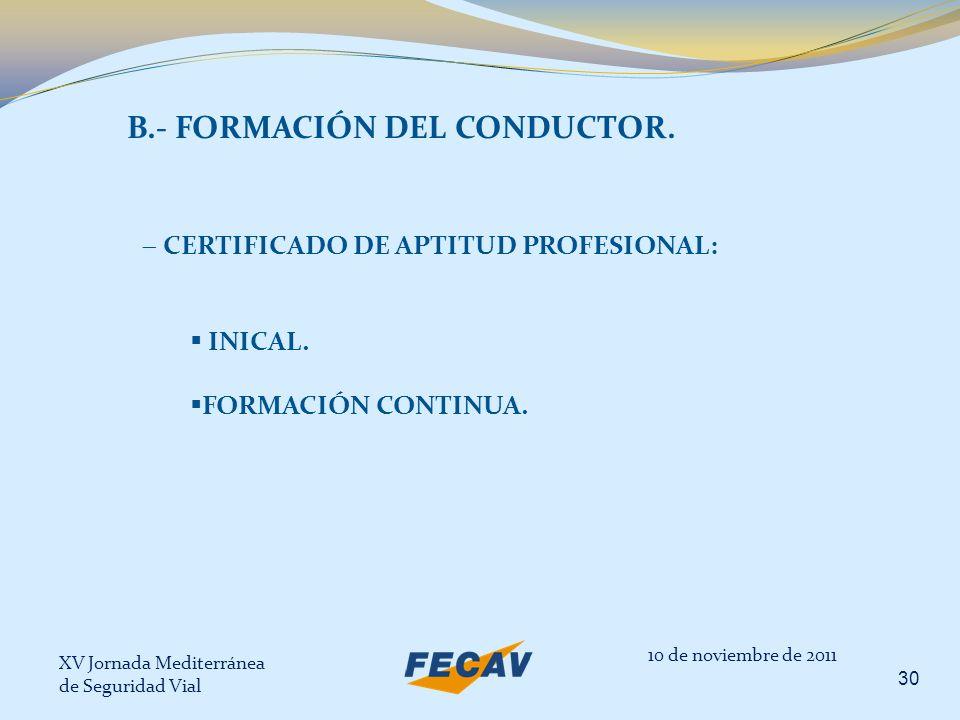 B.- FORMACIÓN DEL CONDUCTOR.