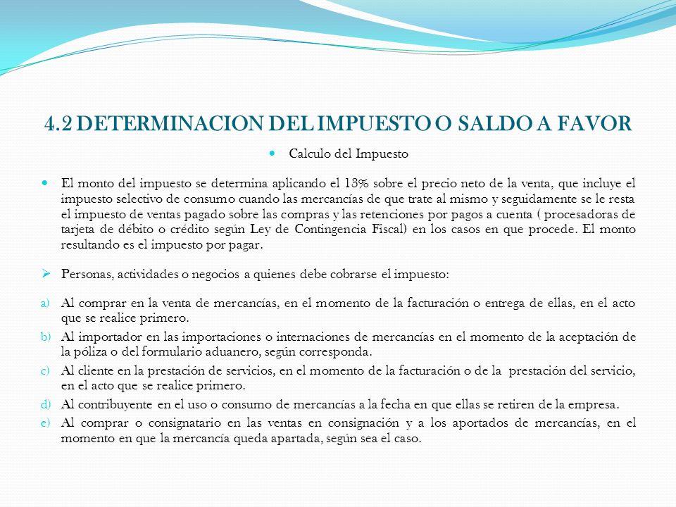 4.2 DETERMINACION DEL IMPUESTO O SALDO A FAVOR