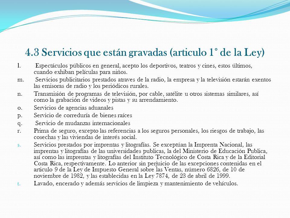 4.3 Servicios que están gravadas (articulo 1° de la Ley)