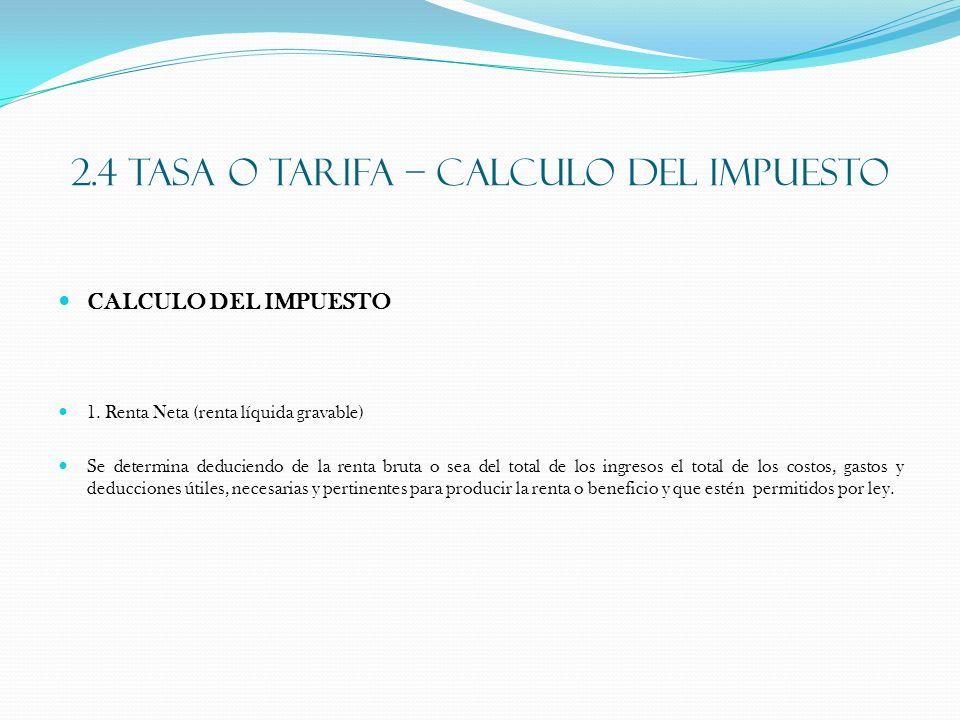2.4 TASA O TARIFA – CALCULO DEL IMPUESTO