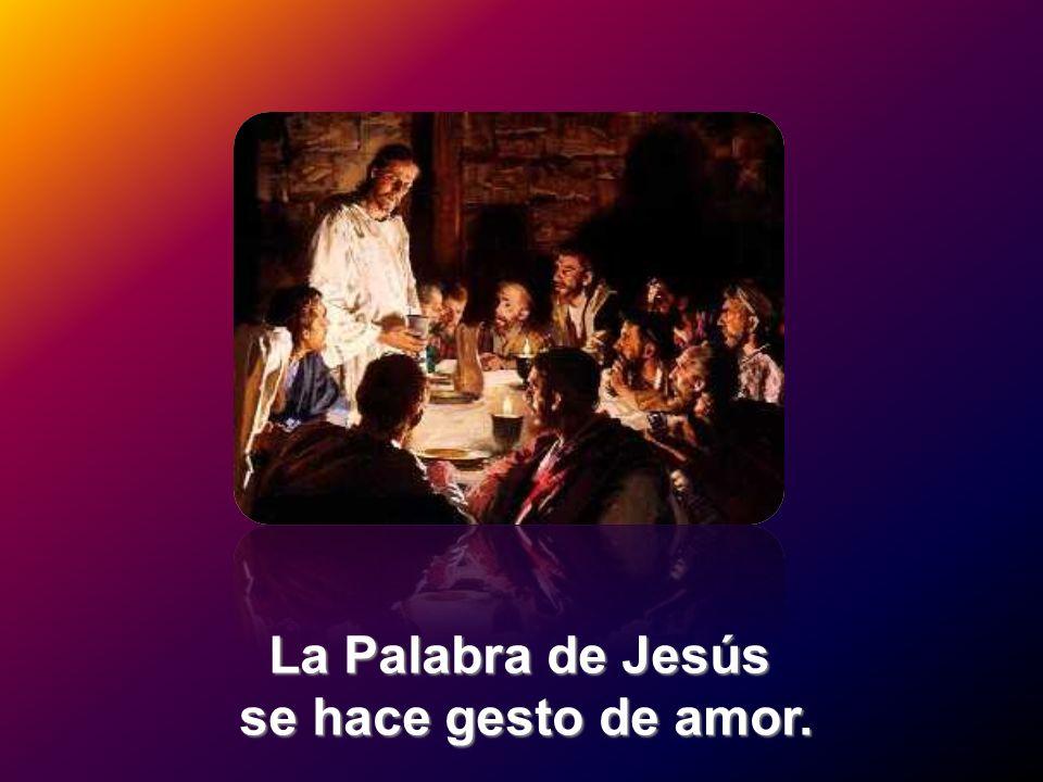 La Palabra de Jesús se hace gesto de amor.