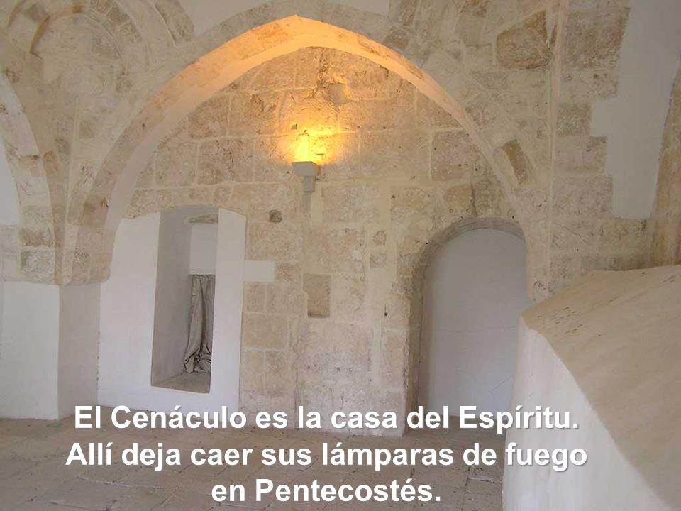 El Cenáculo es la casa del Espíritu.