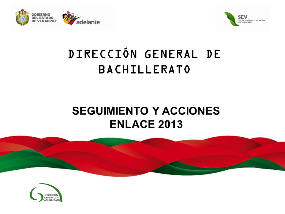 DIRECCIÓN GENERAL DE BACHILLERATO SEGUIMIENTO Y ACCIONES