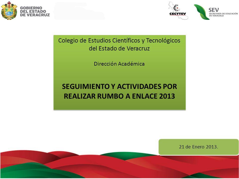 SEGUIMIENTO Y ACTIVIDADES POR REALIZAR RUMBO A ENLACE 2013
