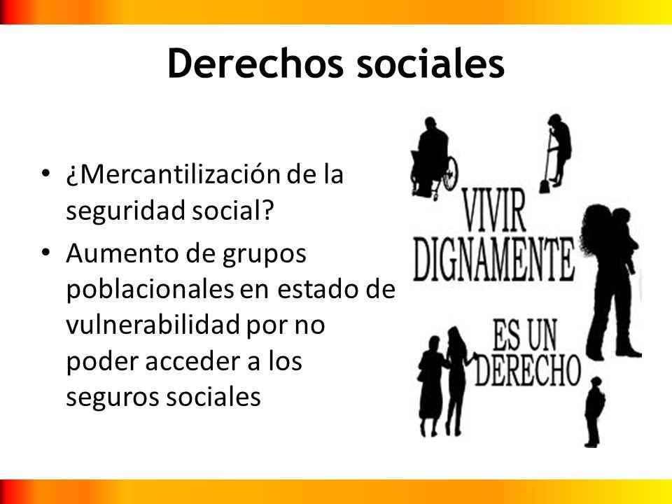 Derechos sociales ¿Mercantilización de la seguridad social