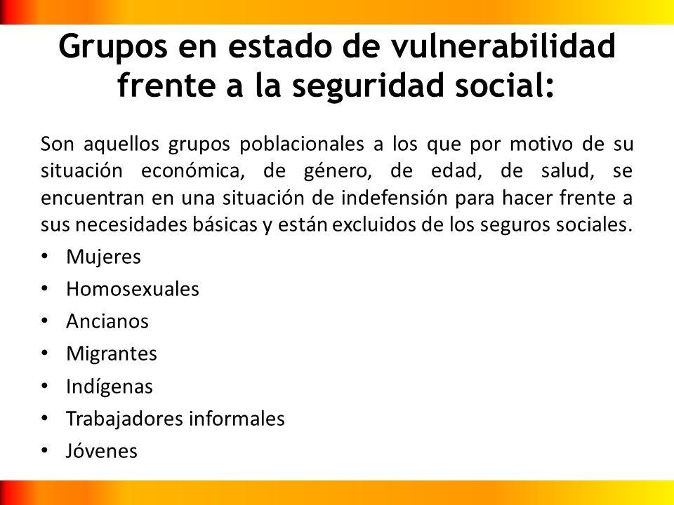 Grupos en estado de vulnerabilidad frente a la seguridad social: