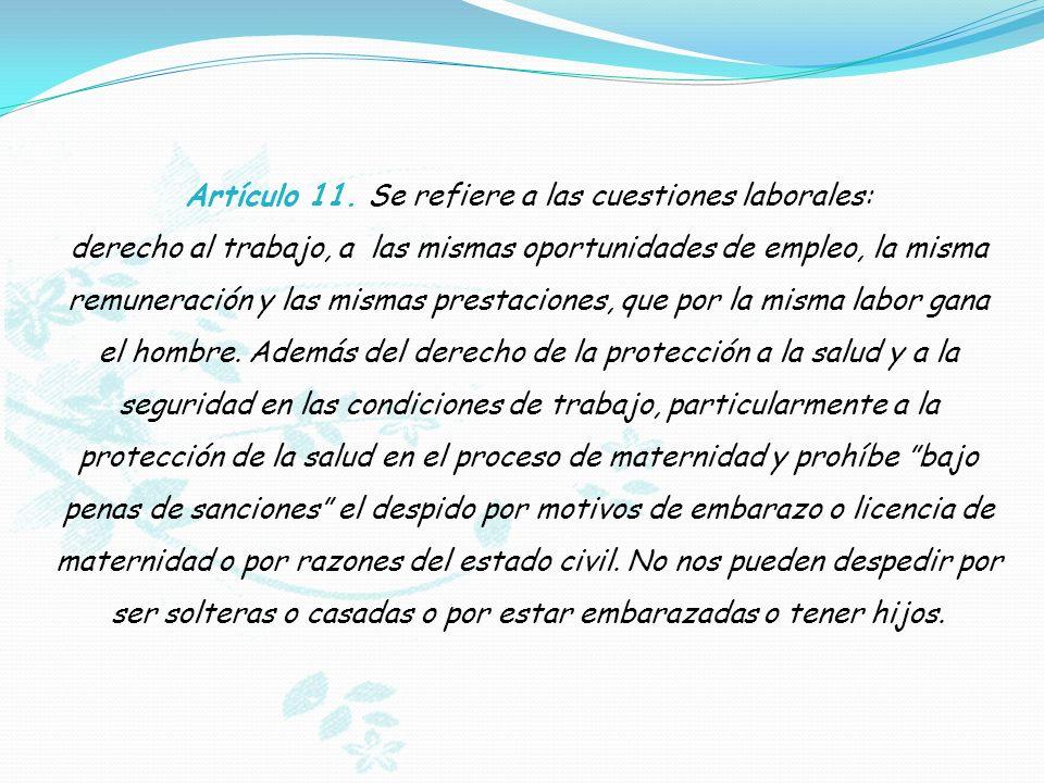Artículo 11. Se refiere a las cuestiones laborales: