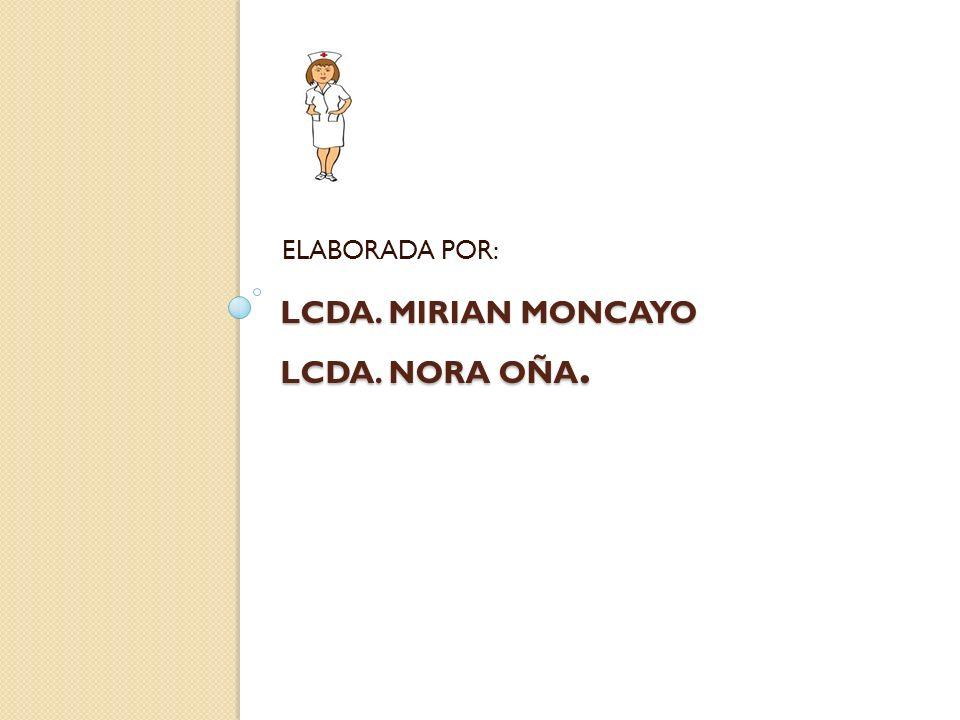 Lcda. Mirian Moncayo Lcda. Nora Oña.
