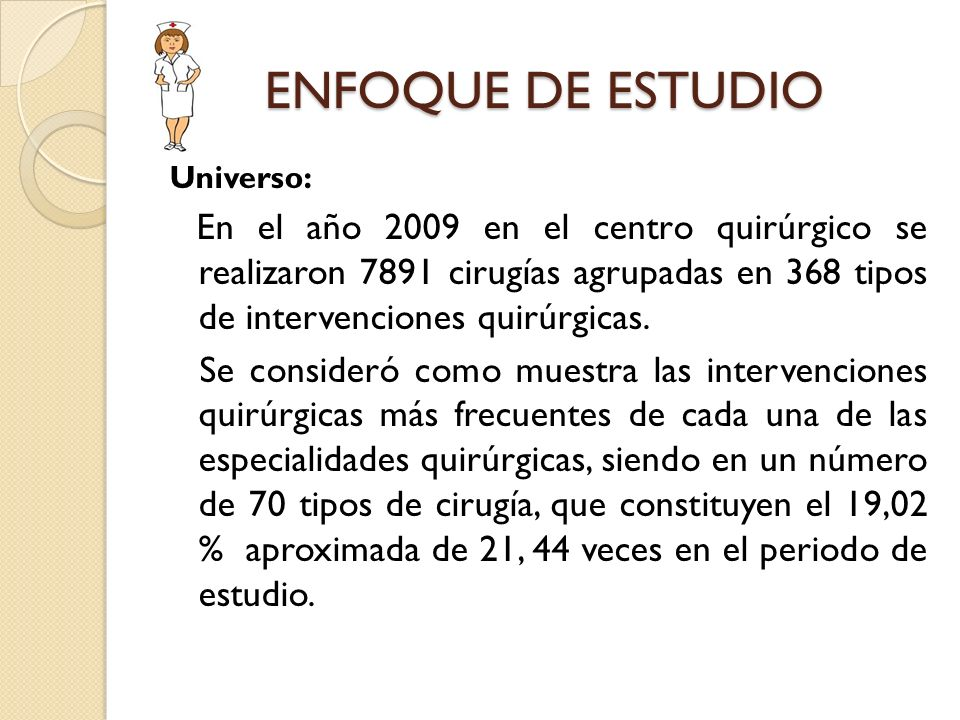 ENFOQUE DE ESTUDIO Universo: