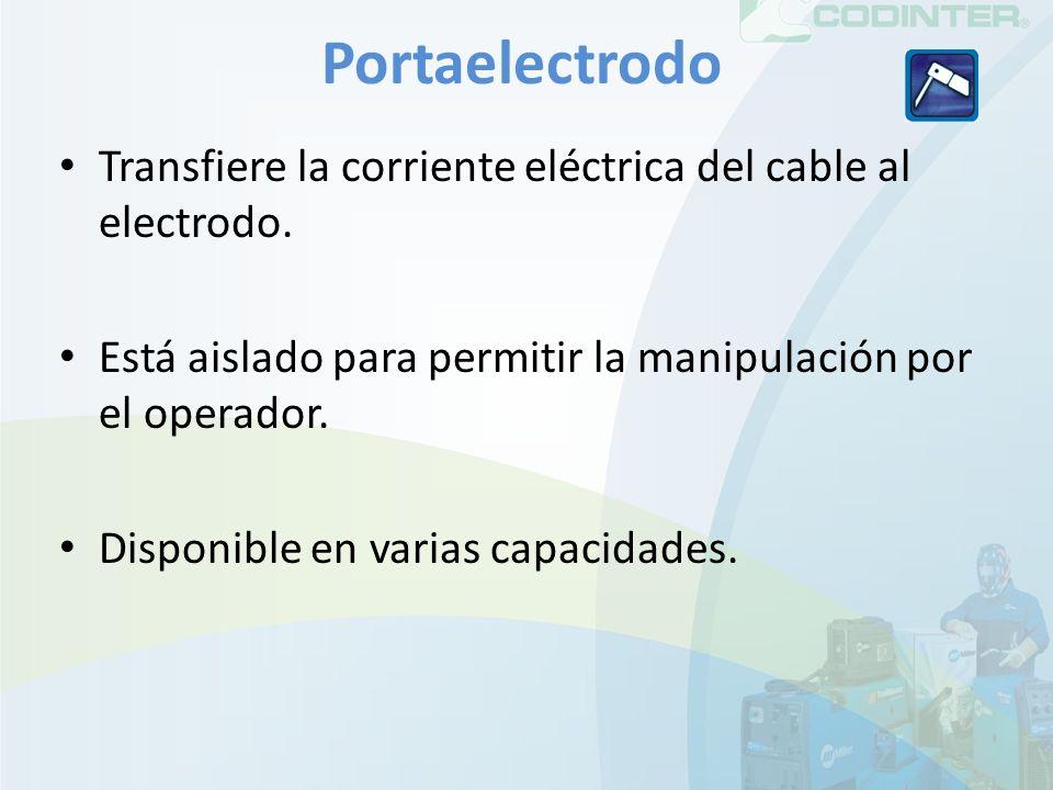 Portaelectrodo Transfiere la corriente eléctrica del cable al electrodo. Está aislado para permitir la manipulación por el operador.
