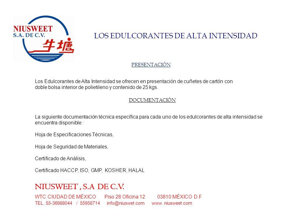 NIUSWEET , S.A DE C.V. Los Edulcorantes de Alta Intensidad