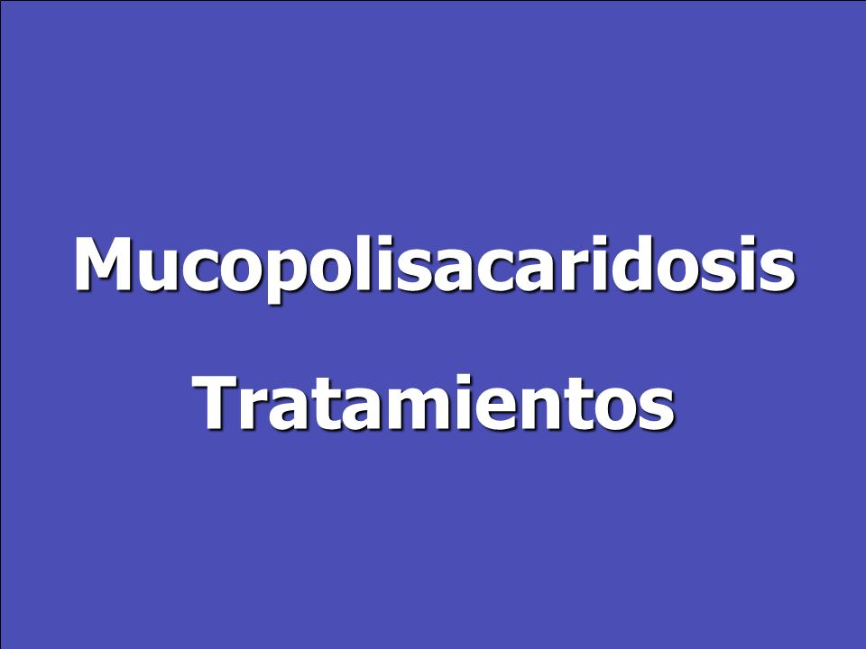 Mucopolisacaridosis Tratamientos