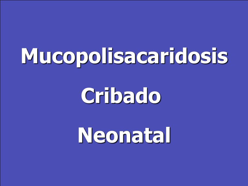 Mucopolisacaridosis Cribado Neonatal
