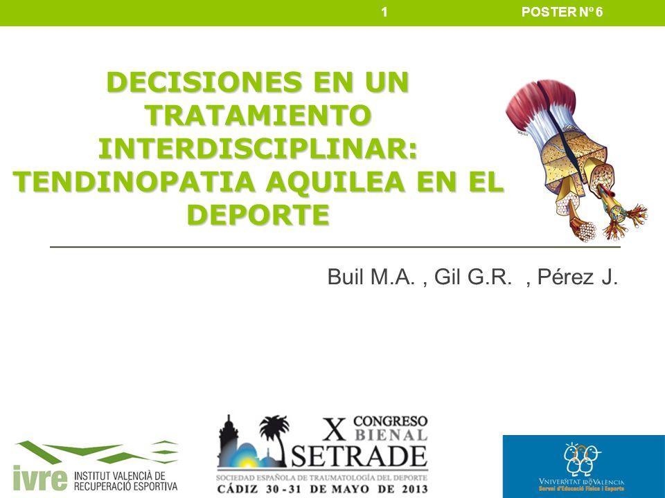 POSTER Nº 6DECISIONES EN UN TRATAMIENTO INTERDISCIPLINAR: TENDINOPATIA AQUILEA EN EL DEPORTE.