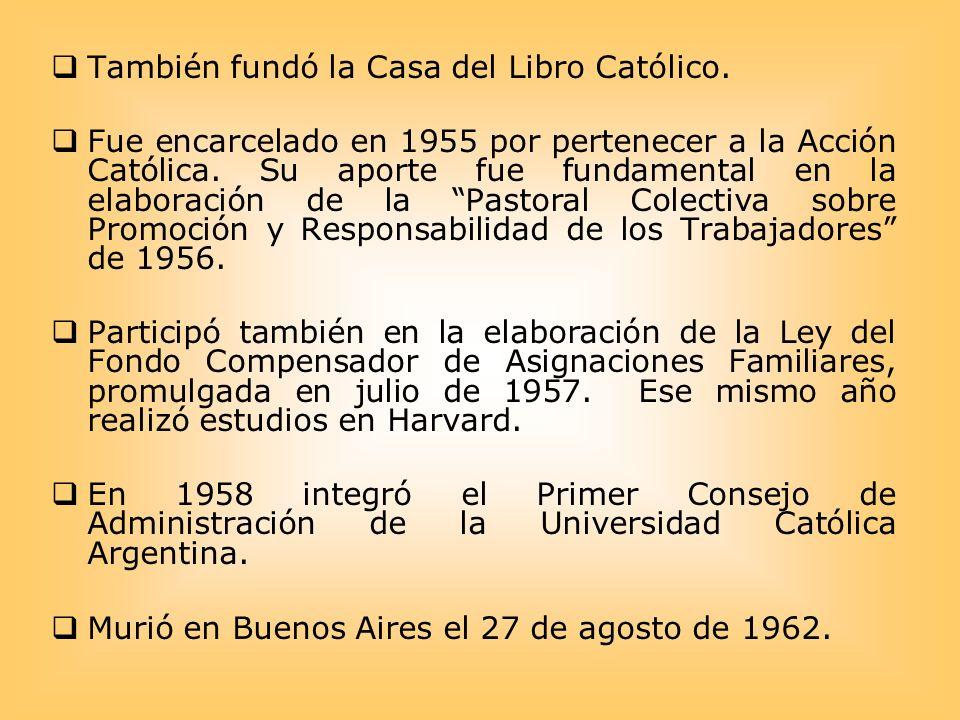 También fundó la Casa del Libro Católico.