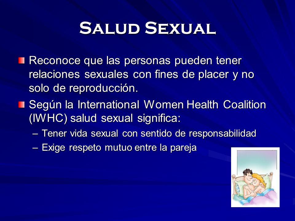 Salud SexualReconoce que las personas pueden tener relaciones sexuales con fines de placer y no solo de reproducción.