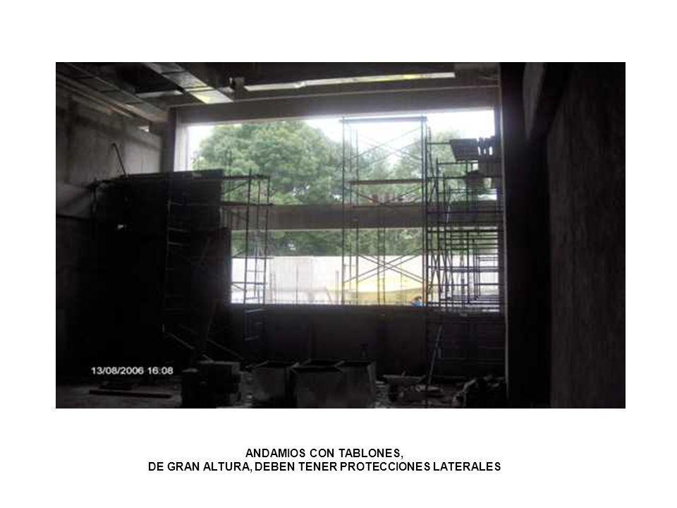 DE GRAN ALTURA, DEBEN TENER PROTECCIONES LATERALES