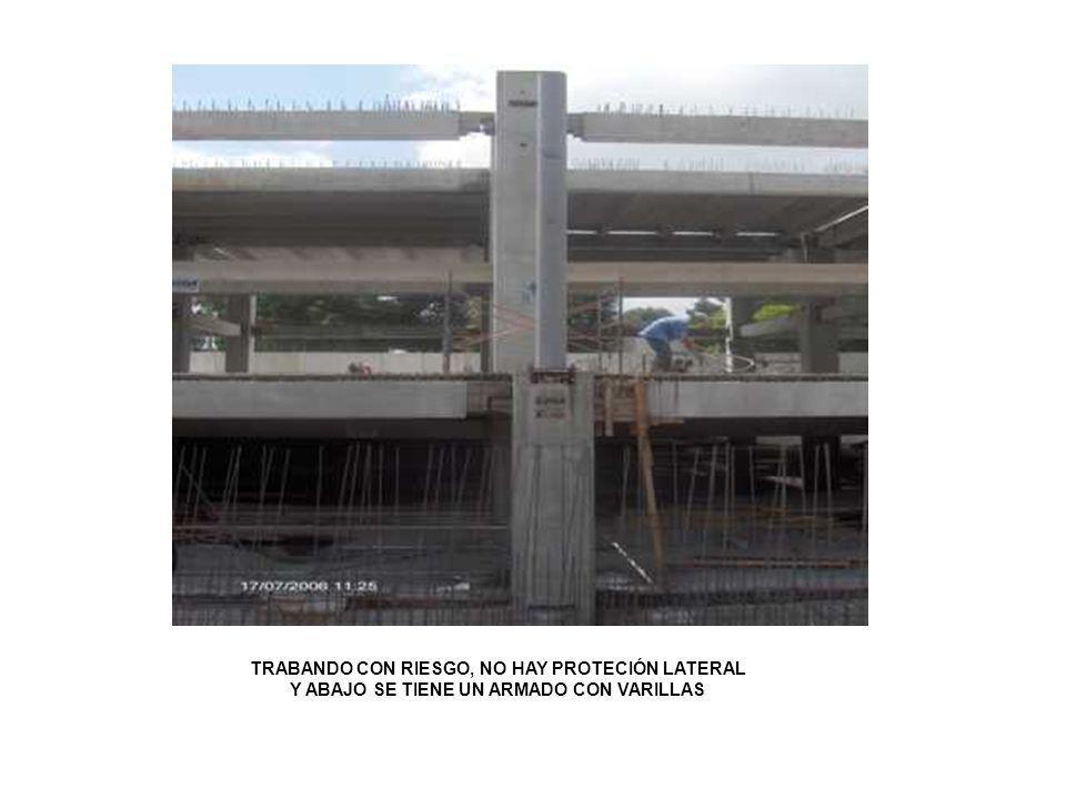 TRABANDO CON RIESGO, NO HAY PROTECIÓN LATERAL