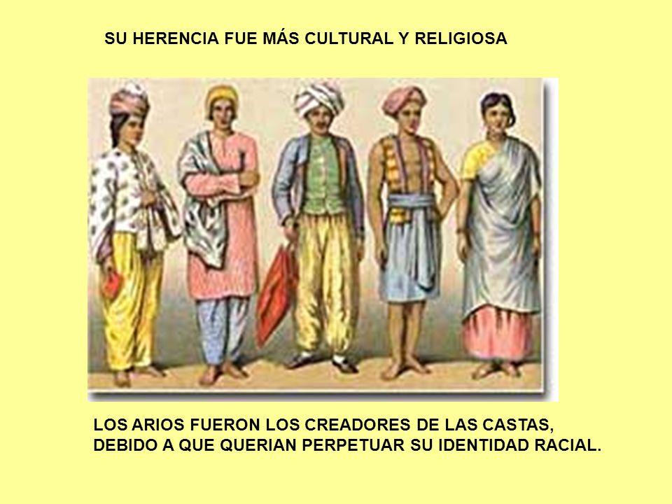 SU HERENCIA FUE MÁS CULTURAL Y RELIGIOSA