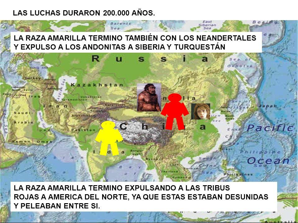 LAS LUCHAS DURARON 200.000 AÑOS.