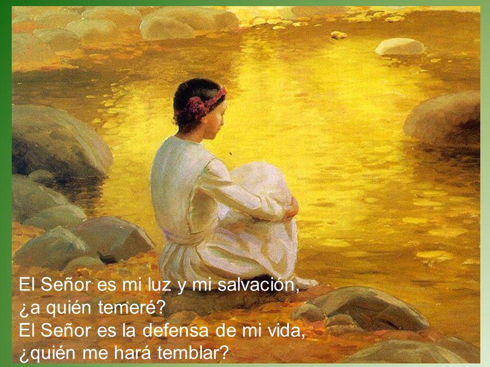 El Señor es mi luz y mi salvación, ¿a quién temeré