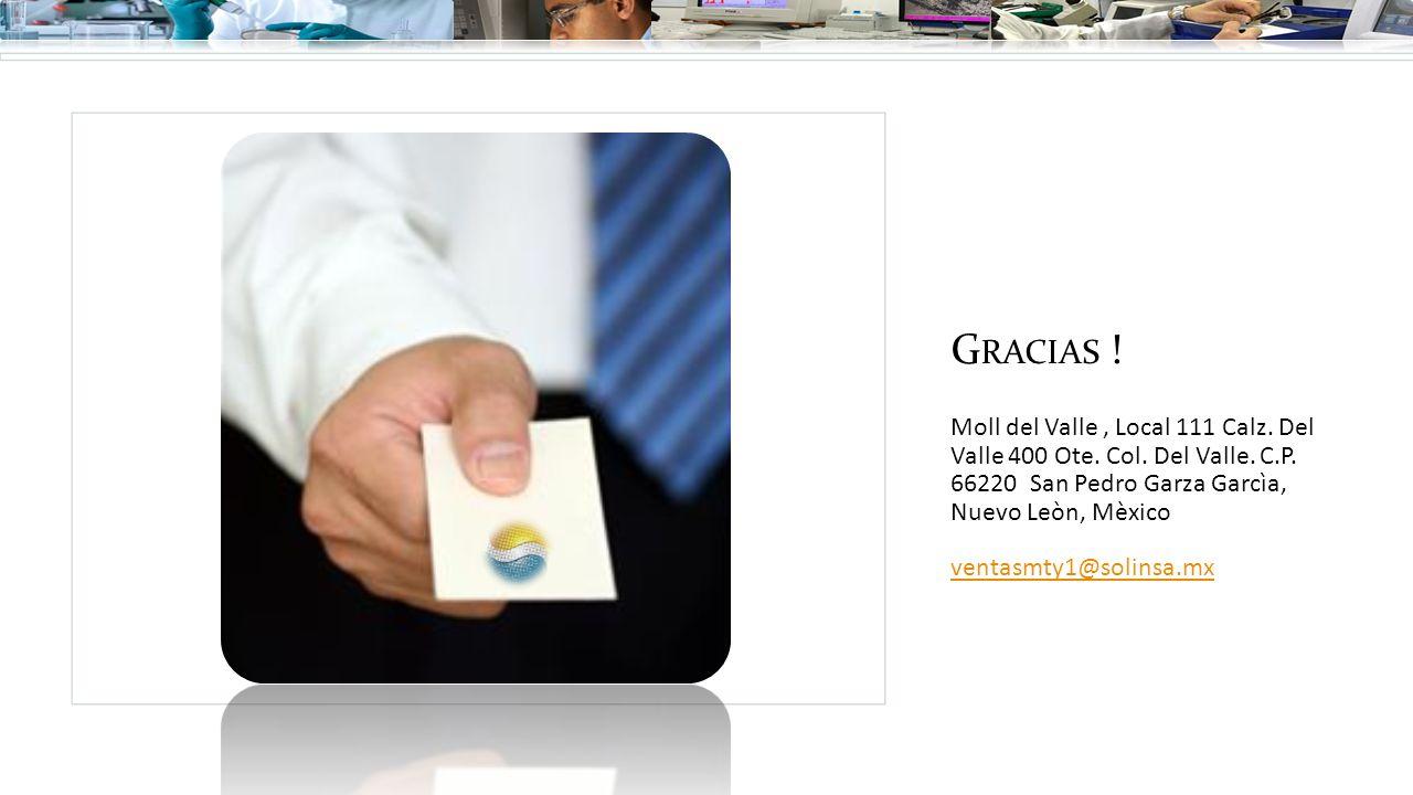 Gracias ! Moll del Valle , Local 111 Calz. Del Valle 400 Ote. Col. Del Valle. C.P. 66220 San Pedro Garza Garcìa, Nuevo Leòn, Mèxico.