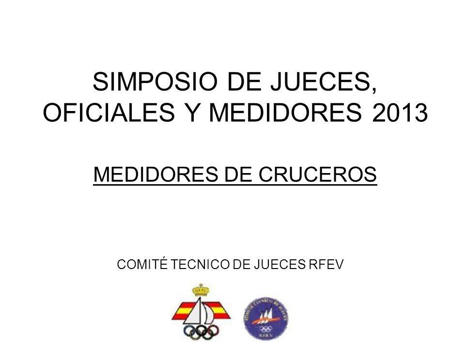 SIMPOSIO DE JUECES, OFICIALES Y MEDIDORES 2013 MEDIDORES DE CRUCEROS