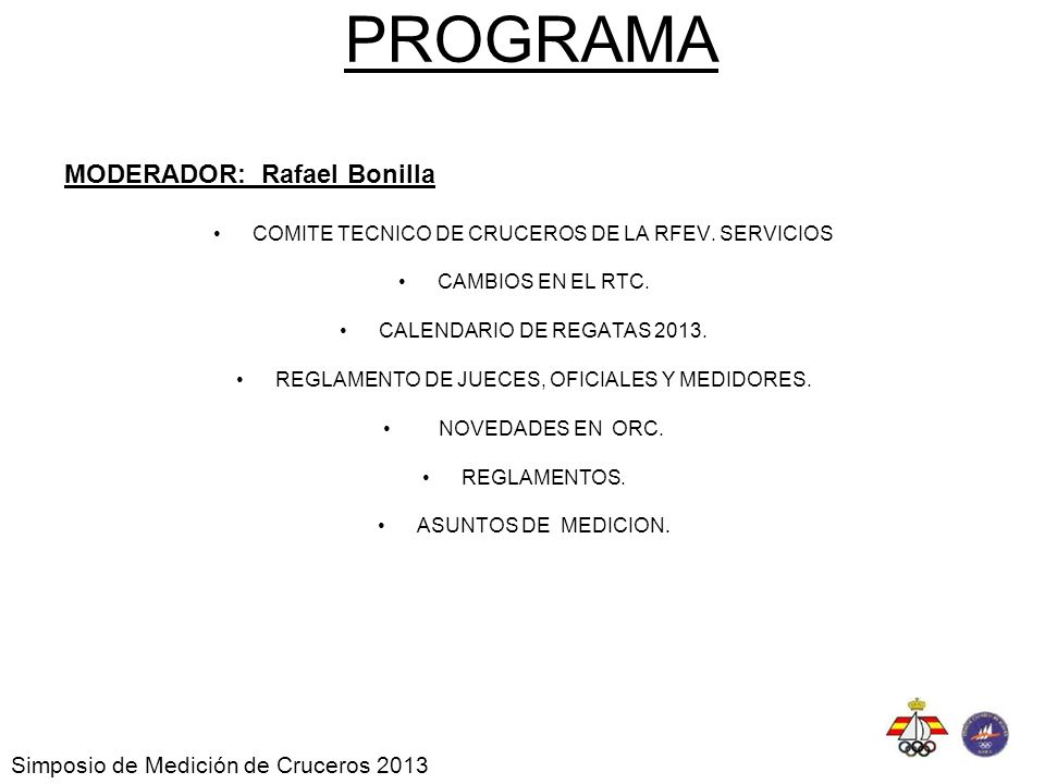 PROGRAMA MODERADOR: Rafael Bonilla