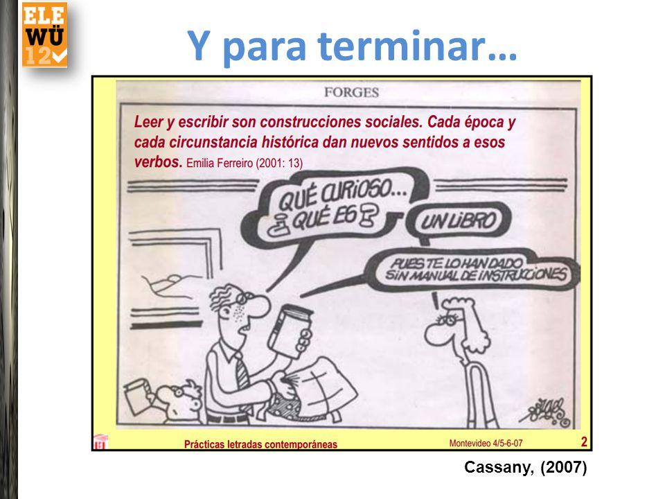 Y para terminar… Cassany, (2007)