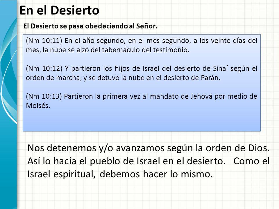 En el Desierto El Desierto se pasa obedeciendo al Señor.