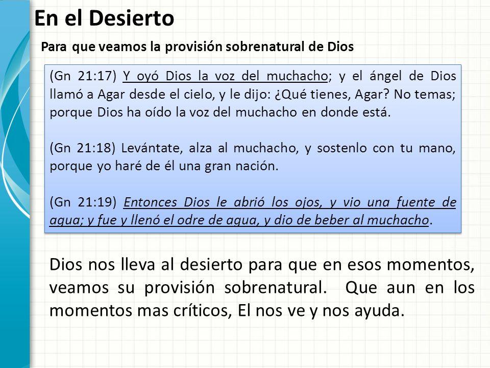 En el Desierto Para que veamos la provisión sobrenatural de Dios.