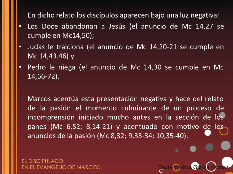 En dicho relato los discípulos aparecen bajo una luz negativa: