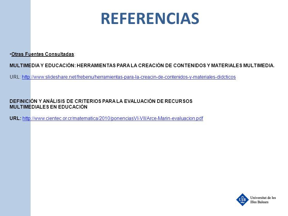 REFERENCIAS Otras Fuentes Consultadas: