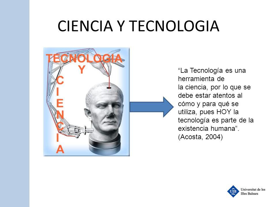 CIENCIA Y TECNOLOGIA La Tecnología es una herramienta de