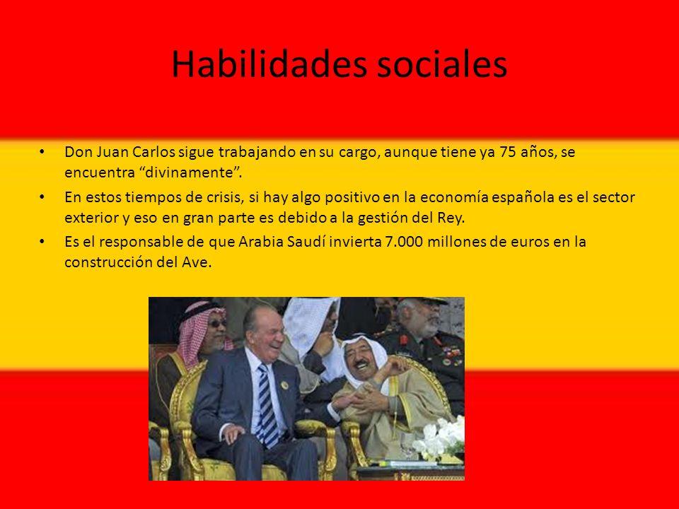 Habilidades sociales Don Juan Carlos sigue trabajando en su cargo, aunque tiene ya 75 años, se encuentra divinamente .