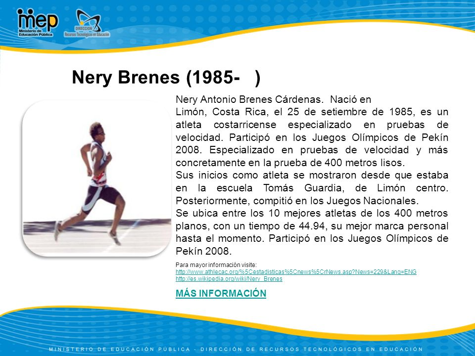 Nery Brenes (1985- ) Nery Antonio Brenes Cárdenas. Nació en