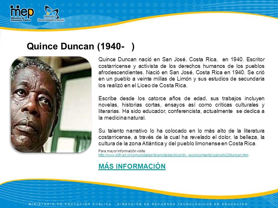 Quince Duncan (1940- ) MÁS INFORMACIÓN