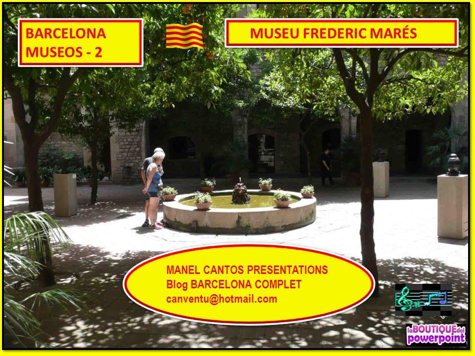 BARCELONA MUSEOS - 2 MUSEU FREDERIC MARÉS MANEL CANTOS PRESENTATIONS