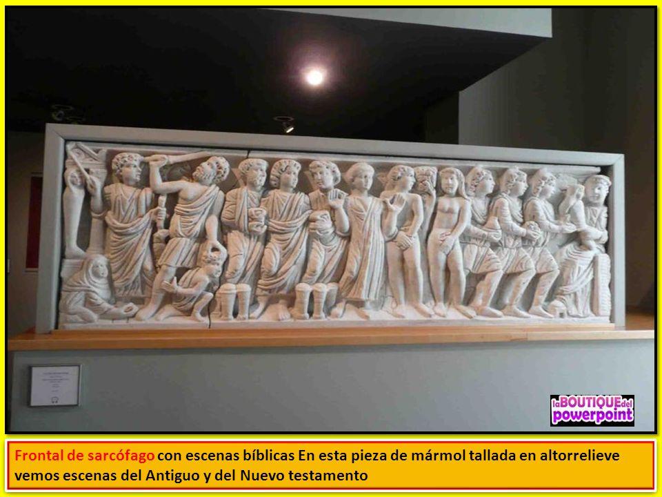 Frontal de sarcófago con escenas bíblicas En esta pieza de mármol tallada en altorrelieve vemos escenas del Antiguo y del Nuevo testamento