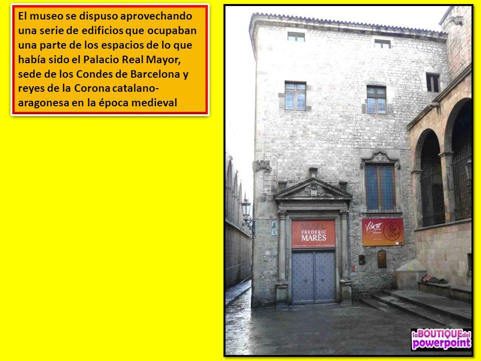 El museo se dispuso aprovechando una serie de edificios que ocupaban una parte de los espacios de lo que había sido el Palacio Real Mayor, sede de los Condes de Barcelona y reyes de la Corona catalano-aragonesa en la época medieval