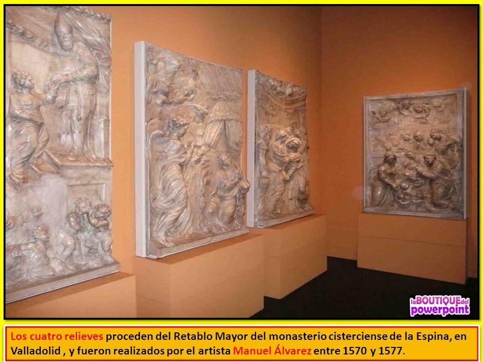 Los cuatro relieves proceden del Retablo Mayor del monasterio cisterciense de la Espina, en Valladolid , y fueron realizados por el artista Manuel Álvarez entre 1570 y 1577.