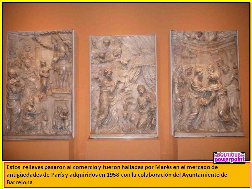 Estos relieves pasaron al comercio y fueron halladas por Marès en el mercado de antigüedades de París y adquiridos en 1958 con la colaboración del Ayuntamiento de Barcelona