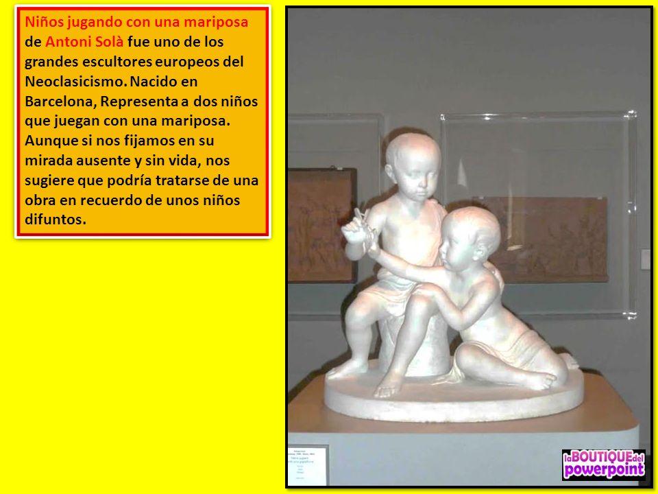 Niños jugando con una mariposa de Antoni Solà fue uno de los grandes escultores europeos del Neoclasicismo.
