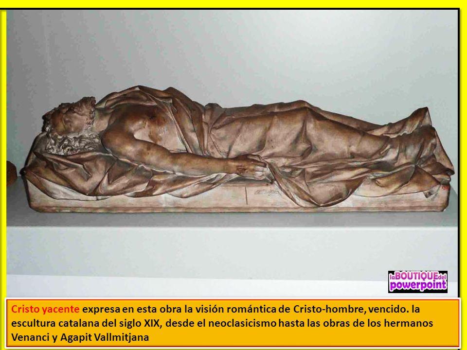 Cristo yacente expresa en esta obra la visión romántica de Cristo-hombre, vencido.