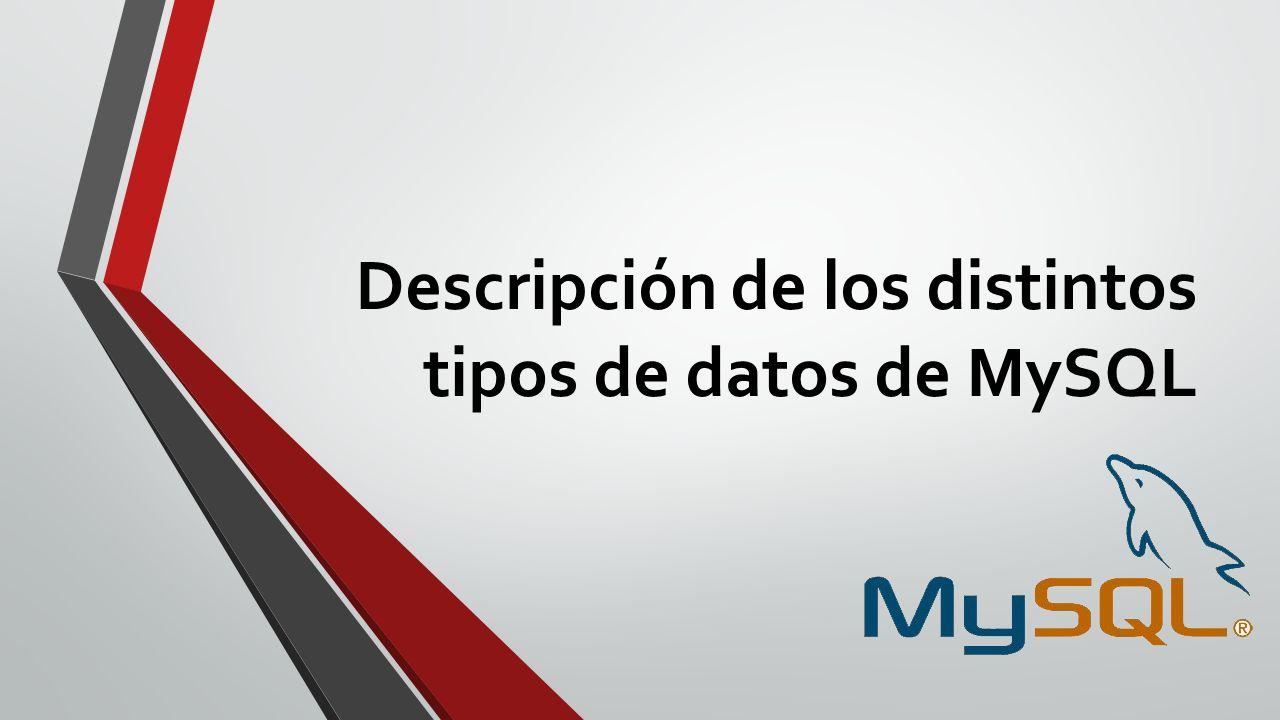 Descripción de los distintos tipos de datos de MySQL