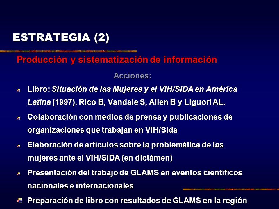 ESTRATEGIA (2) Producción y sistematización de información Acciones: