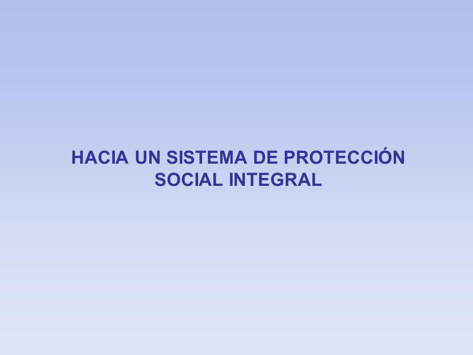 HACIA UN SISTEMA DE PROTECCIÓN SOCIAL INTEGRAL